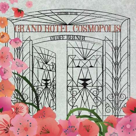 Geoff Berner: Grand Hotel Cosmopolis [***]