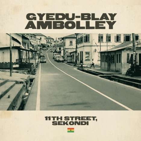 Gyedu-Blay Ambolley: 11th Street, Sekondi [***]
