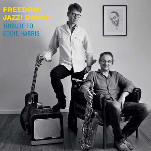 Marcus Halver & Oliver Wendt: Freedom! Jazz! Dance! – Tribute To Eddie Harris •••