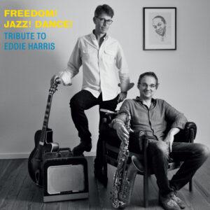 Marcus Halver & Oliver Wendt: Freedom! Jazz! Dance! – Tribute To Eddie Harris