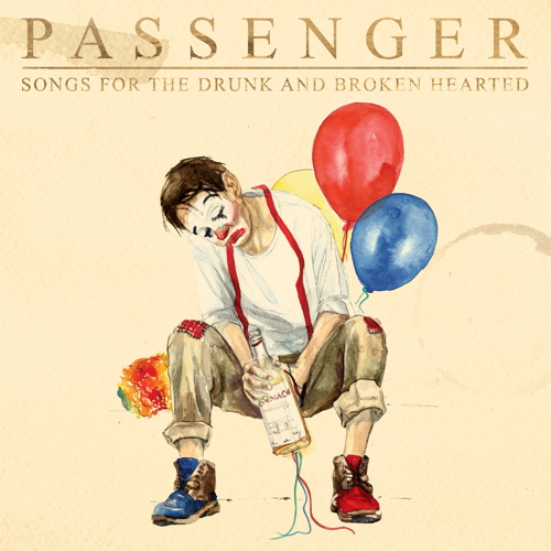Passenger: Songs For The Drunk And Broken Hearted •••
