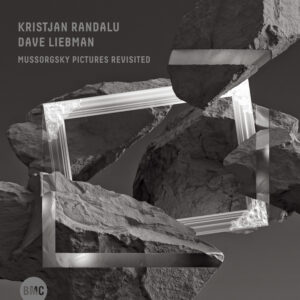Kristjan Randalu & Dave Liebman: Mussorgsky Pictures Revisited